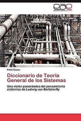 Diccionario de Teoria General de Los Sistemas by Cazau & Pablo