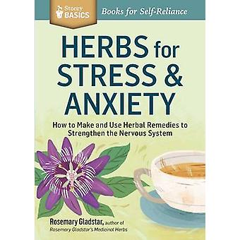 Herbs for Stress and Anxiety by Rosemary Gladstar
