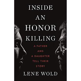 Inside an Honor Killing: A� Father and a Daughter Tell Their Story