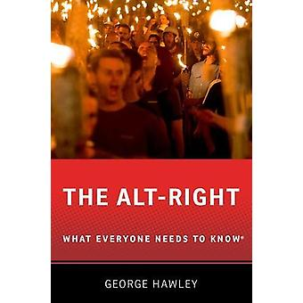 The Alt-Right - What Everyone Needs to Know (R) by The Alt-Right - What