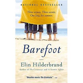 Barefoot - A Novel by Elin Hilderbrand - 9780316051958 Book
