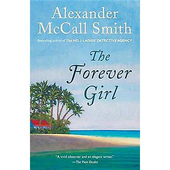 The Forever Girl by Alexander McCall Smith - 9780345804426 Book