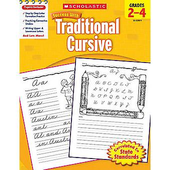 Scholastic Success with Traditional Cursive - Grades 2-4 by Jill Kauf