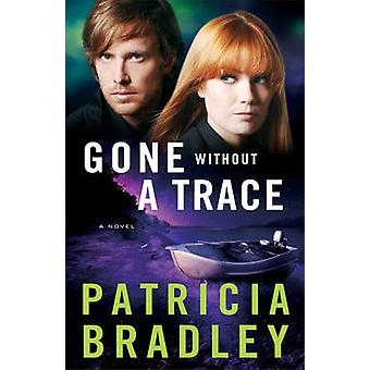 Gone Without a Trace by Patricia Bradley - 9780800722821 Book