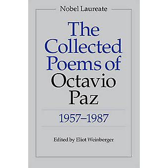 The Collected Poems of Octavio Paz - 1957-1987 (Bilingual edition) by