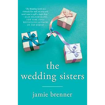The Wedding Sisters by Jamie Brenner - 9781250045744 Book