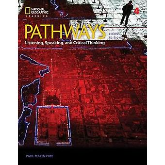 Pathways - Listening - Speaking - and Critical Thinking 4 by Kristin J