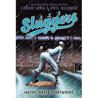 Water - Water Everywhere by Loren Long - Phil Bildner - Loren Long -