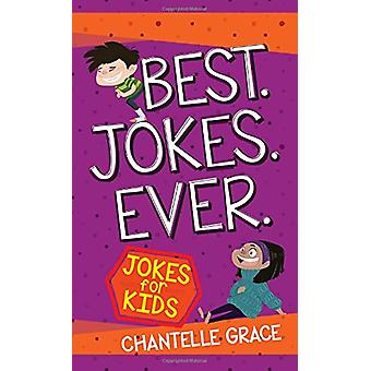 Best Jokes Ever by Chantelle Grace - 9781424554645 Book