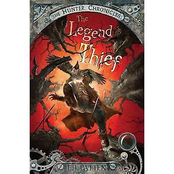 The Legend Thief by E J Patten - John Rocco - 9781442420359 Book