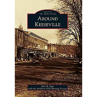 Around Keeseville by Kyle M Page - Anderson Falls Heritage Society -