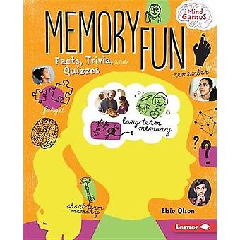 Memory Fun - Facts - Trivia - and Quizzes by Elsie Olson - 97815124341