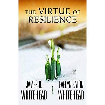 The Virtue of Resilience by James D. Whitehead - Evelyn E. Whitehead