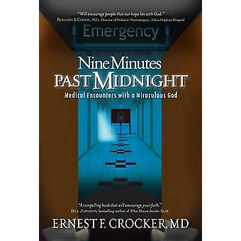 Nine Minutes Past Midnight - Medical Encounters with a Miraculous God
