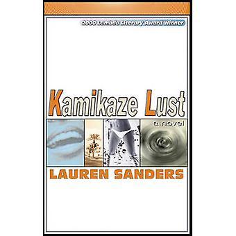 Kamikaze Lust by Lauren Sanders - 9781888451085 Book