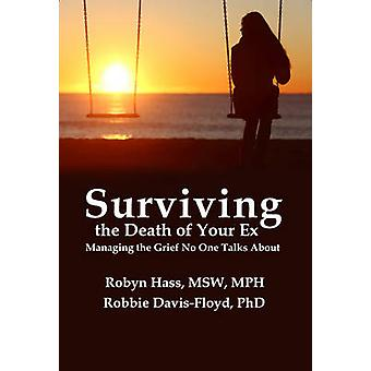 Surviving the Death of Your Ex by Robin Hass - Robbie Davis-Floyd - 9