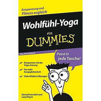 Wohlfuhl-Yoga Fur Dummies Das Pocketbuch by Georg Feuerstein - Larry