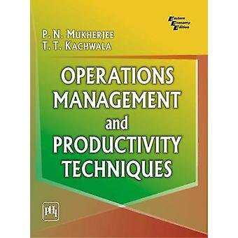 Operations Management and Productivity Techniques by Operations Manag