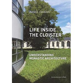 Life Inside the Cloister - Understanding Monastic Architecture - Tradit