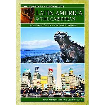 Latin America  the Caribbean A Continental Overview of Environmental Issues by Hillstrom & Laurie Collier
