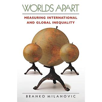 Worlds Apart: Measuring International and Global Inequality (Paperback) by Milanovic Branko