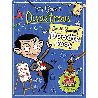 Mr Bean's Disastrous Do-it-Yourself Doodle Book (Paperback) by Brett Anna