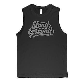 Stand Your Ground Mens Black Inspiring Quote Muscle Shirt Gift