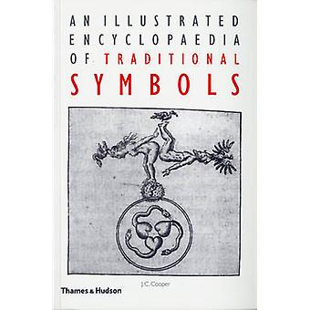 An Illustrated Encyclopaedia of Traditional Symbols (New edition) by