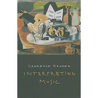 Interpretar música por Lawrence Kramer - libro 9780520267060