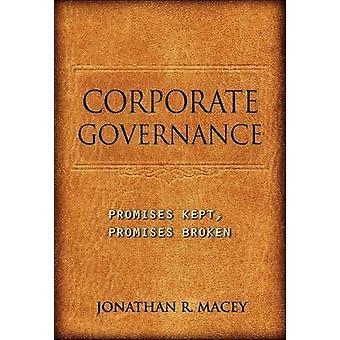 Corporate Governance - Promises Kept - Promises Broken by Jonathan R.