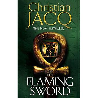 The Flaming Sword by Christian Jacq - 9780743449588 Book