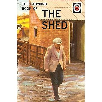 The Ladybird Book of the Shed by Jason Hazeley - Joel Morris - 978071