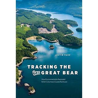Tracking the Great Bear - How Environmentalists Recreated British Colu