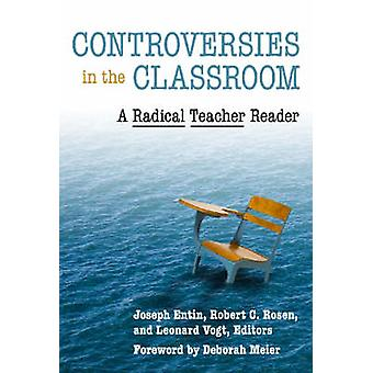 Controversies in the Classroom - A Radical Teacher Reader by Joseph B.