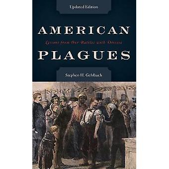 American Plagues - Lessons from Our Battles with Disease by Stephen H.