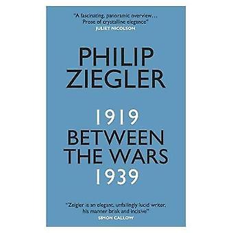 Zwischen den beiden Weltkriegen - buchen Sie 1919-1939 von Philip Ziegler - 9780857055231