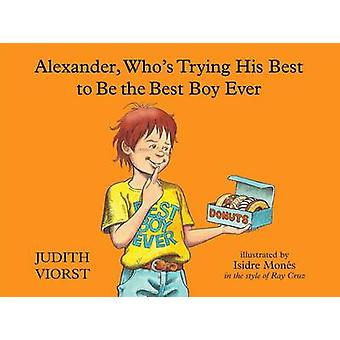 Alexander - Who's Trying His Best to Be the Best Boy Ever by Judith V