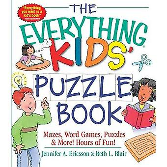 The Everything Kids' Puzzle Book - - Mazes - Word Games - Puzzles & Mo