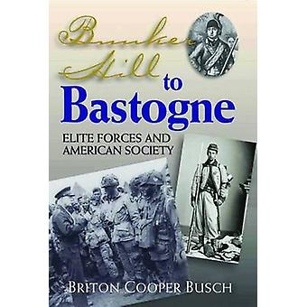 Bunker Hill to Bastogne - Elite Forces and American Society by Briton
