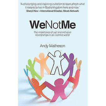 We Not Me - The Importance of Just and Inclusive Relationships in an I