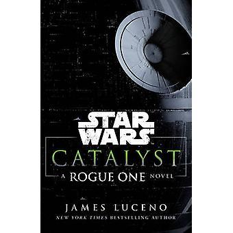 Star Wars - catalisador - A Rogue um romance de James Luceno - 978178475006