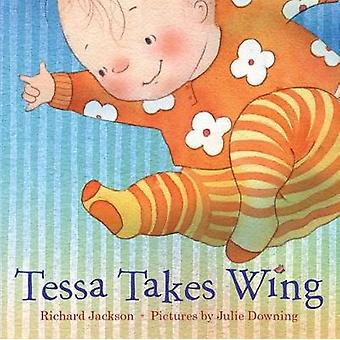 Tessa Takes Wing by Tessa Takes Wing - 9781626724396 Book