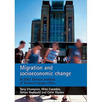 Migration and Socioeconomic Change - A 2001 Census Analysis of Britain