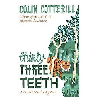 Thirty-Three Teeth - A Dr Siri Murder Mystery by Colin Cotterill - 978