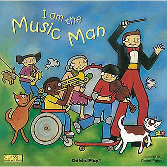 I am the Music Man by Debra Potter - 9781904550600 Book