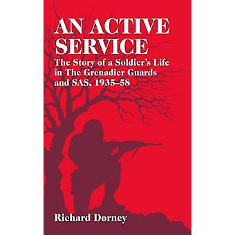 An Active Service - The Story of a Soldier's Life in the Grenadier Gua