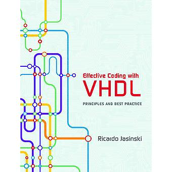 Effective Coding with VHDL - Principles and Best Practice by Ricardo J