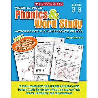 Week-By-Week Phonics & Word Study Activities for the Intermediate Grades: 35 Mini-Lessons with Skill-Building Activities to Help Students Tackle Multi