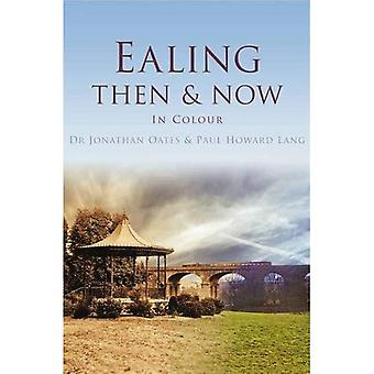 Ealing Then & Now (Then & Now (History Press))