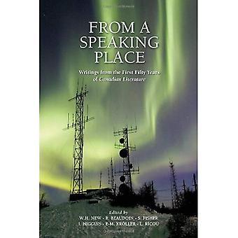 From a Speaking Place: Writings from the First 50 Years of Canadian Literature